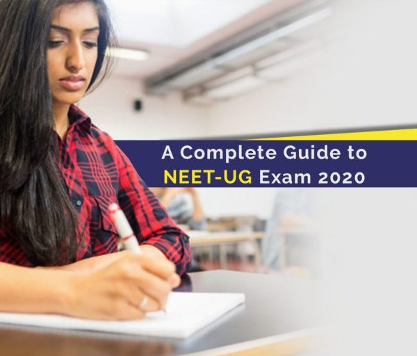 A Complete Guide to NEET-UG Exam 2020