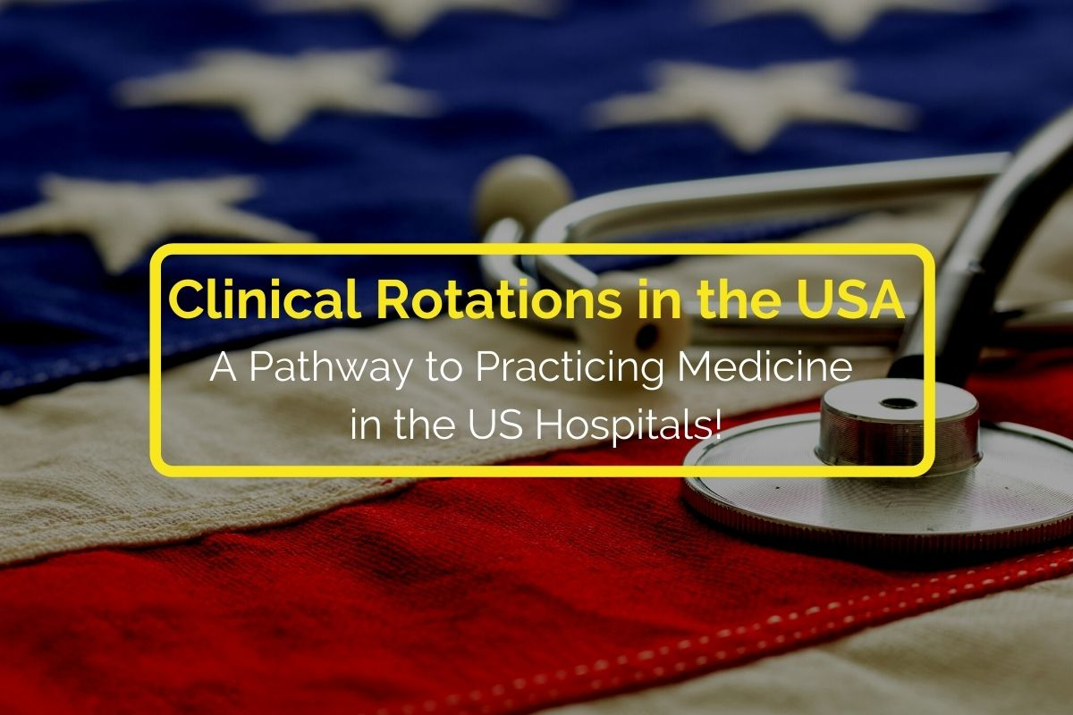 Clinical Rotations in the USA Important to Practice Medicine in the US Hospitals