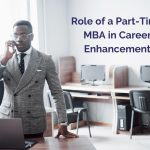 How Can a Part-Time MBA Enhance Your Career