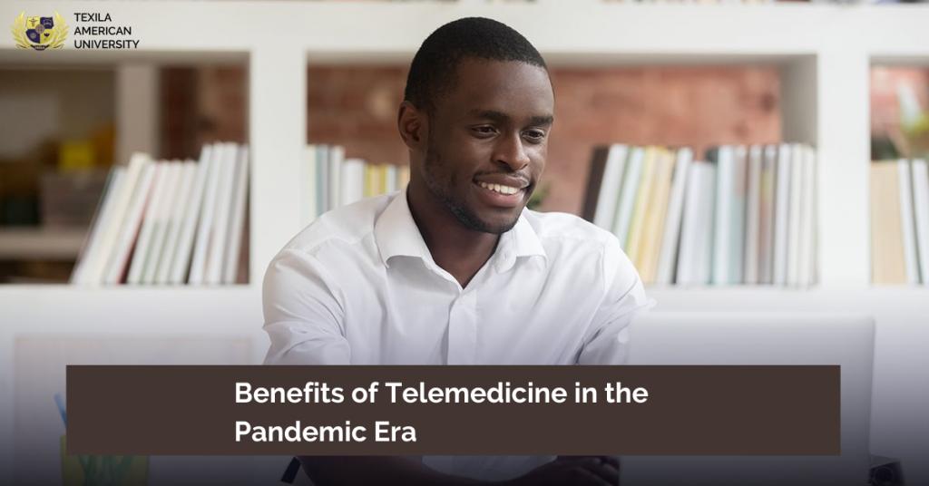 Benefits of Telemedicine in the Pandemic Era